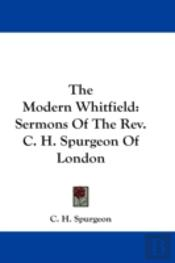 The Modern Whitfield: Sermons Of The Rev