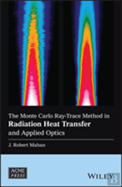 Bertrand.pt - The Monte Carlo Ray-Trace Method In Radiation Heat  Transfer And Applied Optics