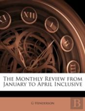 The Monthly Review From January To April
