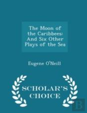 The Moon Of The Caribbees: And Six Other