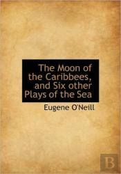 The Moon Of The Caribbees, And Six Other