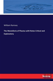 The Mostellaria Of Plautus With Notes Critical And Explanatory