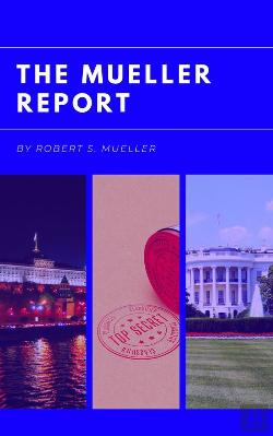 Bertrand.pt - The Mueller Report: Report On The Investigation Into Russian Interference In The 2016 Presidential Election