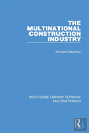 The Multinational Construction Industry