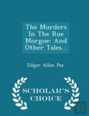 The Murders In The Rue Morgue: And Other