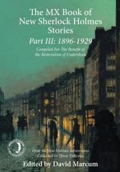 The Mx Book Of New Sherlock Holmes Stories: 1896 To 1929