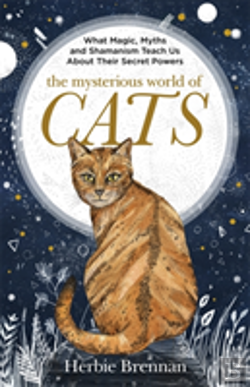 Bertrand.pt - The Mysterious World Of Cats : The Ultimate Gift Book For People Who Are Bonkers About Their Cat