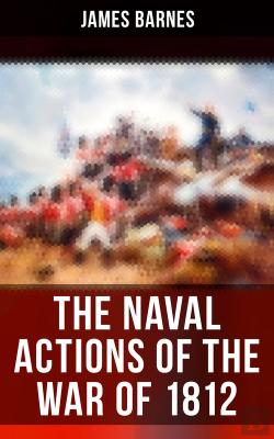 Bertrand.pt - The Naval Actions Of The War Of 1812