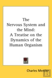 The Nervous System And The Mind: A Treat