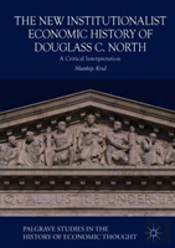 The New Institutionalist Economic History Of Douglass C. North
