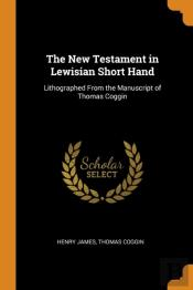 The New Testament In Lewisian Short Hand