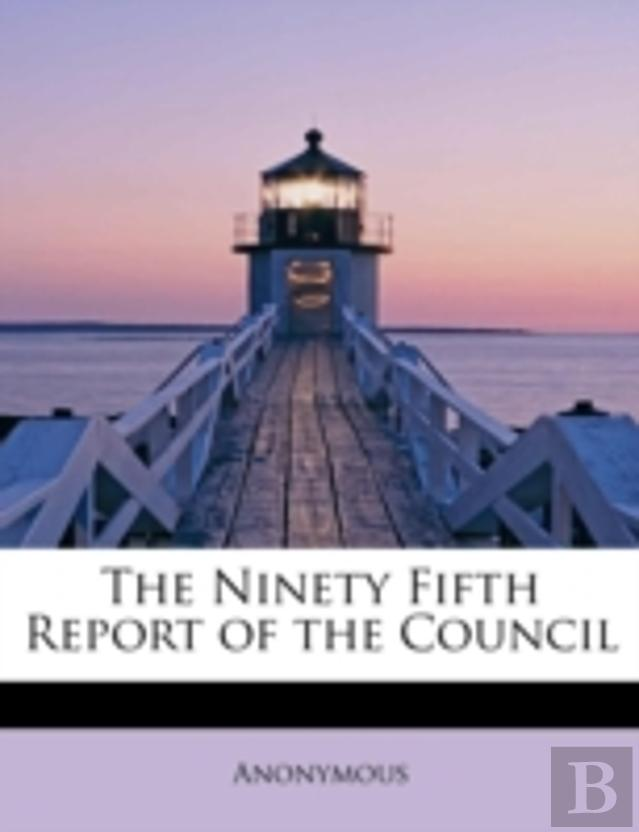 The Ninety Fifth Report Of The Council