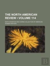 The North American Review (V. 114)