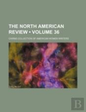 The North American Review (V. 36)
