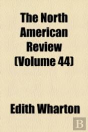 The North American Review (V. 44)