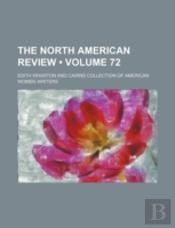 The North American Review (Volume 72)