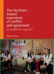 The Northern Ireland Experience Of Conflict And Agreement