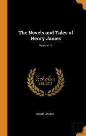 The Novels And Tales Of Henry James; Volume 17