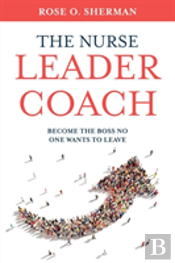 The Nurse Leader Coach