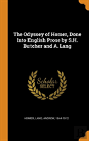 The Odyssey Of Homer, Done Into English Prose By S.H. Butcher And A. Lang
