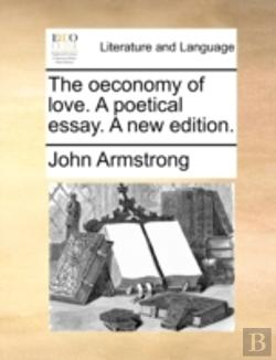 Bertrand.pt - The Oeconomy Of Love. A Poetical Essay.
