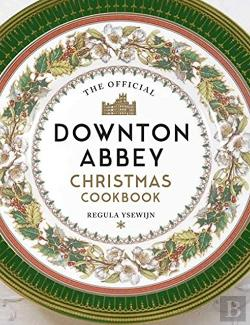 Bertrand.pt - The Official Downton Abbey Christmas Cookbook