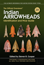 The Official Overstreet Indian Arrowheads Identification And Price Guide