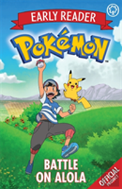The Official Pokemon Early Reader: Battle On Alola