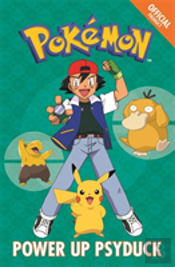 The Official Pokemon Fiction: Power Up Psyduck