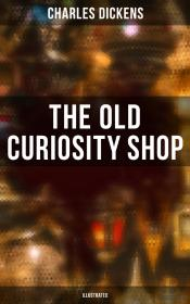 The Old Curiosity Shop (Illustrated)