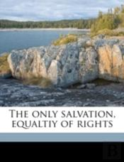 The Only Salvation, Equaltiy Of Rights