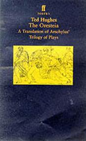 The Oresteiaa Translation Of Aeschylus' Trilogy Of Plays
