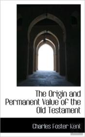 The Origin And Permanent Value Of The Ol