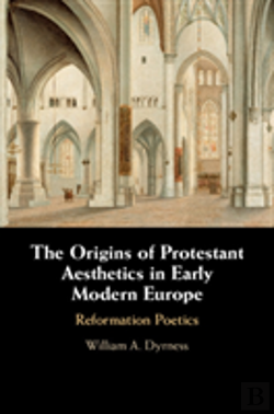Bertrand.pt - The Origins Of Protestant Aesthetics In Early Modern Europe