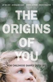 The Origins Of You 8211 How Childhoo