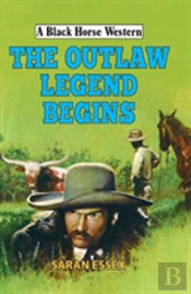 The Outlaw Legend Begins