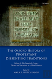 The Oxford History Of Protestant Dissenting Traditions, Volume V