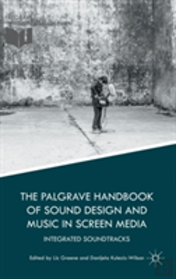 Bertrand.pt - The Palgrave Handbook Of Sound Design And Music In Screen Media