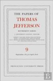 The Papers Of Thomas Jefferson: Retirement Series