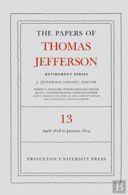 Bertrand.pt - The Papers Of Thomas Jefferson: Retirement Series, Volume 13
