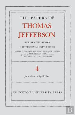 Bertrand.pt - The Papers Of Thomas Jefferson, Retirement Series, Volume 4