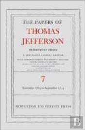 The Papers Of Thomas Jefferson, Retirement Series: Volume 7: 28 November 1813 To 30 September 1814