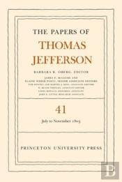 The Papers Of Thomas Jefferson: Volume 41: 11 July To 15 November 1803