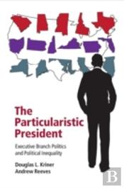The Particularistic President