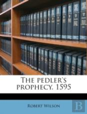 The Pedler'S Prophecy. 1595
