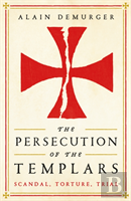 The Persecution Of The Templars