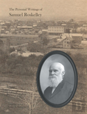 The Personal Writings Of Samuel Roskelley