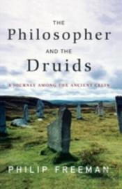 The Philosopher And The Druids: A Journe