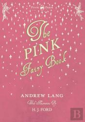 The Pink Fairy Book - Illustrated By H. J. Ford