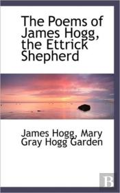 The Poems Of James Hogg, The Ettrick She